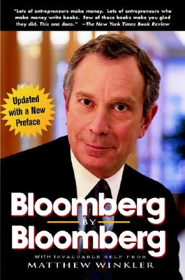 Bloomberg by Bloomberg By Bloomberg, Michael/ Winkler, Matthew